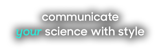 Communicate your science with style